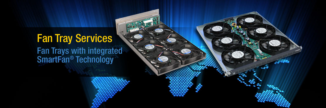 Fan Tray Services | Fan Trays with integrated SmartFan Technology